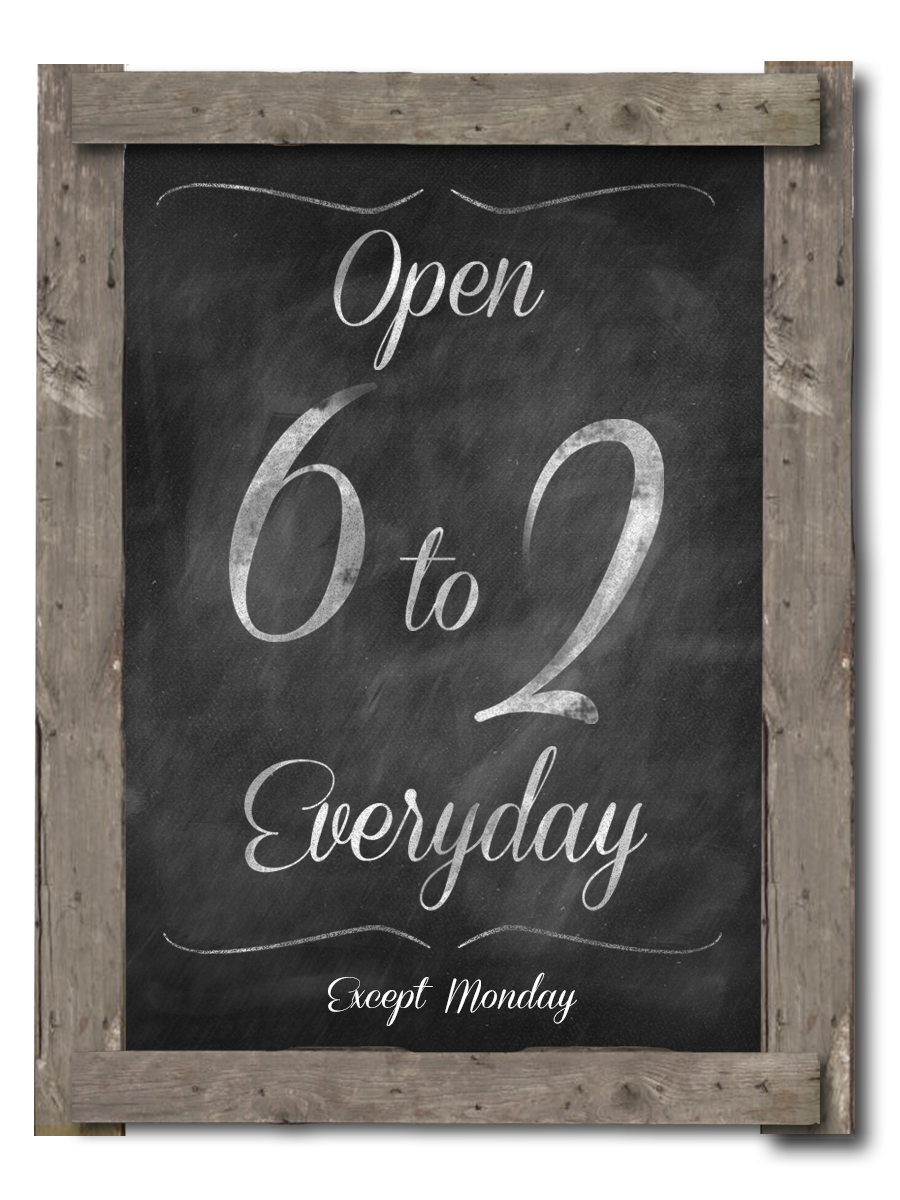 Open 6am-2pm Daily, except Monday