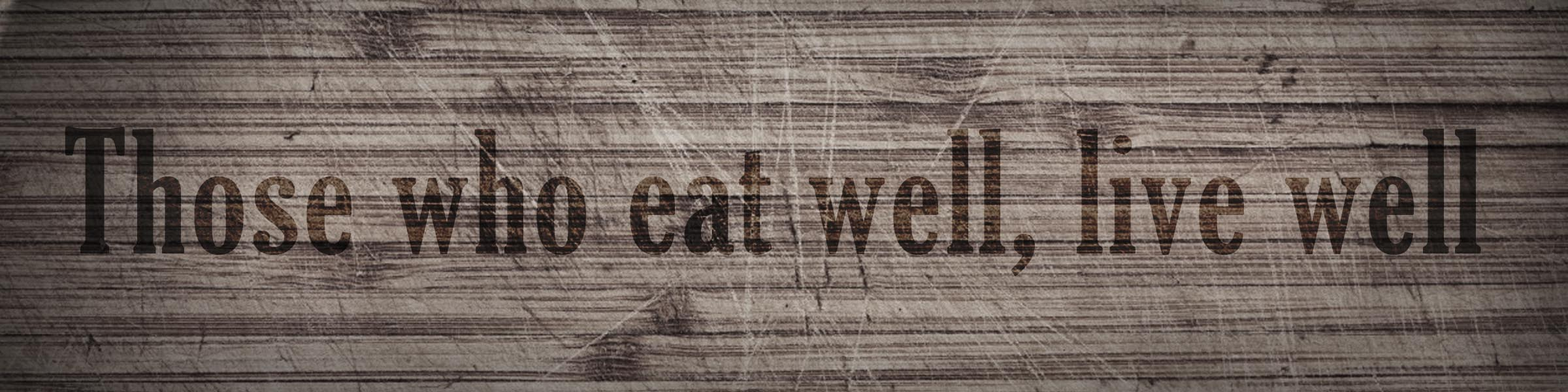 Those who eat well, live well